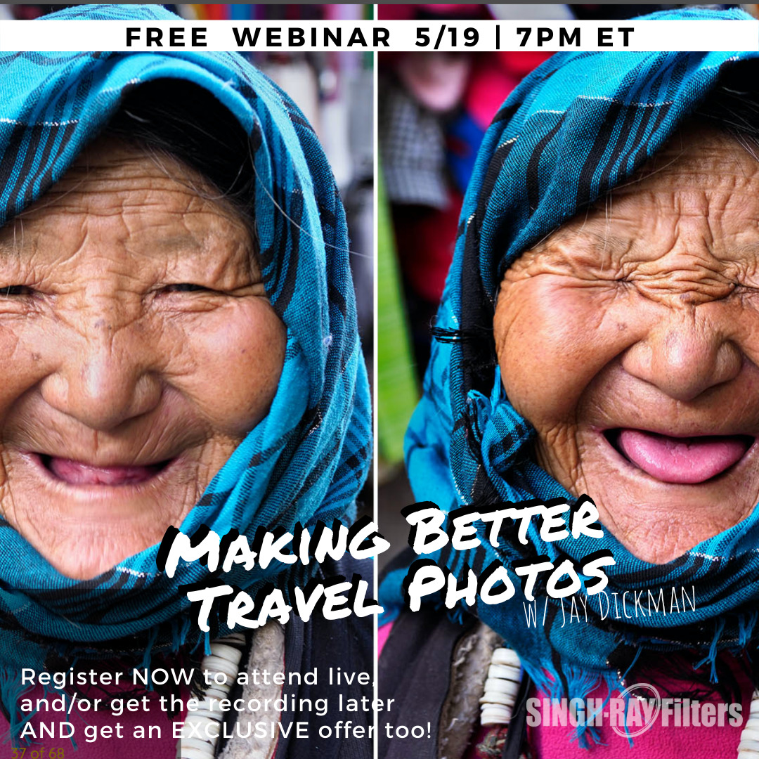 Making Better Travel Photos: Prepare Now, Dazzle Later w/ Jay Dickman